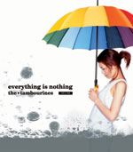 the★tambourines | everything is nothing