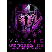 VALSHE LIVE THE ROCK!! 2015〜BEST DISPLAY for YOU〜【Musing盤】