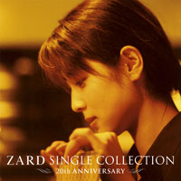 ZARD | ZARD SINGLE COLLECTION 〜20th ANNIVERSARY〜