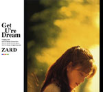 ZARD | Get U're Dream