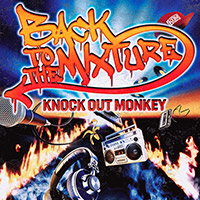 KNOCK OUT MONKEY | BACK TO THE MIXTURE