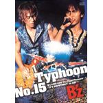 "B'z | 『Typhoon No.15』〜B'z LIVE-GYM The Final Pleasure""IT'S SHOWTIME!!""in 渚園〜"