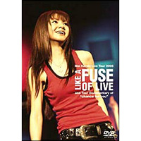 倉木麻衣 | Mai Kuraki Live Tour 2005 LIKE A FUSE OF LOVE and Tour Documentary of