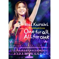 倉木麻衣 | Mai Kuraki Premium Live One for all,All for one
