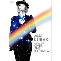 倉木麻衣 | Mai Kuraki Live Tour 2012〜OVER THE RAINBOW〜