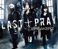 BREAKERZ | 【BREAKERZ盤】LAST † PRAY/絶対! I LOVE YOU Musing&FC限定盤