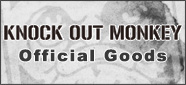 KNOCK OUT MONKEY Official GOODS
