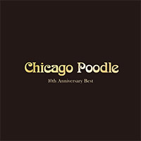 Chicago Poodle | 10th Anniversary Best【通常盤】
