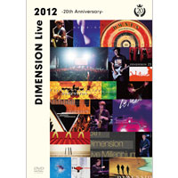 DIMENSION | DIMENSION Live 2012 〜20th Anniversary〜